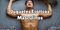 Top 10 juguetes eróticos masculinos