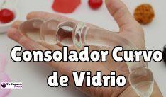 ¿Qué es un consolador Curvo de Vidrio?